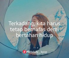 Quotes indonesia kpop ideas for 2019 Smile Quotes, Tweet Quotes, New Quotes, Happy Quotes, Positive Quotes, Motivational Quotes, Funny Quotes, Path Quotes, Nature Quotes