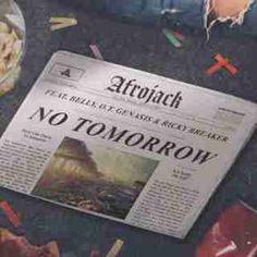 ★Listen: Instrumental: Afrojack - No Tomorrow Ft. Belly, O.T. Genasis & Ricky Breaker