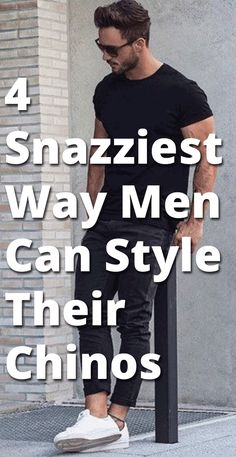 4 Snazziest Way Men Can Style Their Chinos - Perfect Chino Look