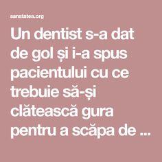 Un dentist s-a dat de gol și i-a spus pacientului cu ce trebuie să-și clătească gura pentru a scăpa de tartru! Secretul pe care dentiștii îl țin doar pentru ei… | Sanatatea