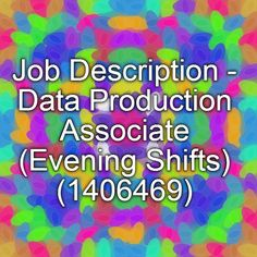 job description data production associate evening shifts 1406469. Resume Example. Resume CV Cover Letter