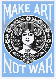 Find many great new & used options and get the best deals for MAKE ART NOT WAR POP ART POSTER PRINT OBEY INSPIRED ART PRINTS A4 A3 A2 BLUE at the best online prices at eBay! Free delivery for many products! Pop Art Posters, Poster Prints, Art Prints, Make Art, How To Make, Graffiti Art, Slogan, Street Art, Iphone Cases
