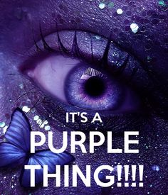 IT'S A PURPLE THING!!!!