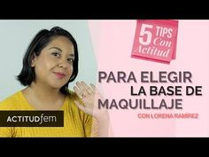 Cómo elegir tu base de maquillaje [VIDEO] | ActitudFEM