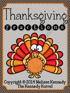 Fractions - Thanksgiving from The Kennedy Korral on TeachersNotebook.com -  (14 pages)  - Fractions - Thanksgiving