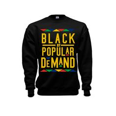 BLACK BY POPULAR DEMAND BLACK UNISEX SWEATSHIRT – HAUTE GREEKS COUTURE LLC