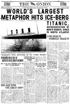 The ONION newspaper print up on the Titanic on April 16th, 1912