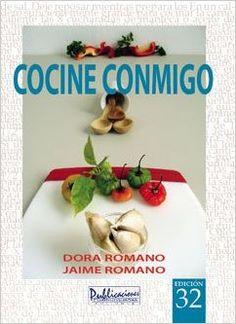 Cocine Conmigo: Dora Romano and Jaime Romano: 9781934630723: Amazon.com: Books
