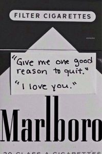 Give me one good reason to quit .