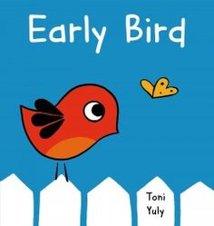 Tuesday, February 4, 2014. Waking up before the sun and realizing that she is very hungry, Early Bird takes a deep breath and begins searching for a tasty breakfast, in a boldly colored story that emphasizes action words.