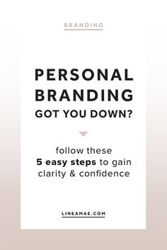 Gain clarity and confidence through your personal branding. In just 5 steps, you'll be on your way to improving your personal branding. Not sure where to start? Feeling overwhelmed? Start here.