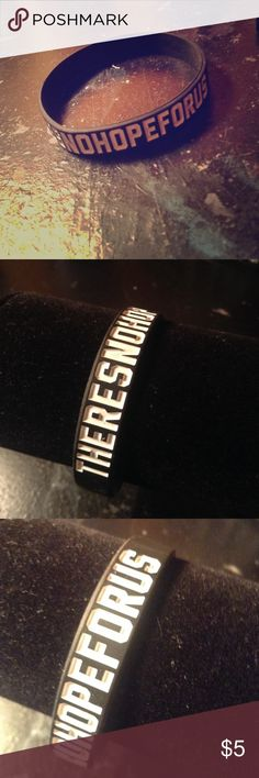 """THERES NO HOPE FOR US"" BMTH silicon bracelet Good condition. No tears or rips. Jewelry Bracelets"