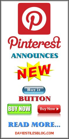 PINTEREST ANNOUNCES NEW BUY IT BUTTON. From: DavidStilesBlog.com
