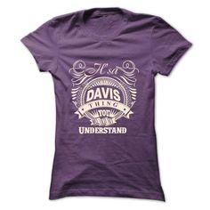nice Its a Davis thing...  Check more at https://9tshirts.net/its-a-davis-thing-2/