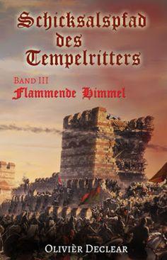 'Flammende Himmel: Schicksalspfad des Tempelritters' von Olivièr Declear