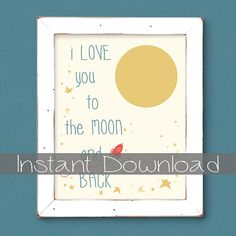 Nursery Subway Art  I Love You to the Moon and Back by Fishtitch, $5.00