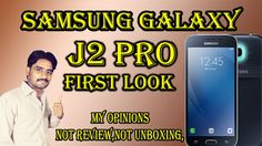 SAMSUNG GALAXY J2 Pro First Look | Only My Opinions,Not Review,Not Unboxing