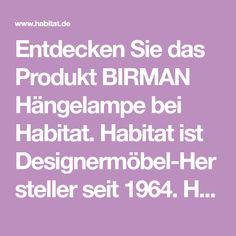 Entdecken Sie das Produkt BIRMAN Hängelampe bei Habitat. Habitat ist Designermöbel-Hersteller seit 1964. Hier finden Sie Designermöbel, Sofas und Accessoires für ein zeitgenössisches Zuhause.