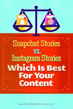 Which is best for you: Snapchat Stories or Instagram Stories?  Understanding the unique differences and capabilities of stories on Snapchat and Instagram can help you determine where to invest your marketing time.  In this article, you'll discover the differences between Instagram Stories and Snapchat Stories. Via @smexaminer.