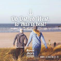 Ob Ost, ob West, to Hus is best! #plattdeutsch >>