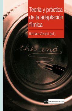 Teoría y práctica de la adaptación fílmica / Barbara Zecchi (ed.). Editorial Complutense, 2012