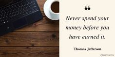 Never spend your money before you have earned it. Thomas Jefferson The inspirational money quotes included in this collection are designed to provide inspiration, focus, and motivation by reading the words of the top thinkers. #quotes #inspirational #money Savings Planner, Budget Planner, Finance Quotes, Finance Tips, Money Plan, Money Quotes, Picture Quotes, Helping People, Saving Money