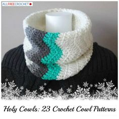 Holy Cowls! 23 Crochet Cowl Patterns - If you don't fall in love with each of these cowls you're guaranteed to fall in love with at least one of them!