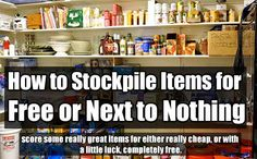 How to Stockpile Items for Free or Next to Nothing. If you're a prepper on a tight budget, check out these 5 tips to find out how to stockpile for free.