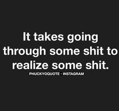 Realize shit