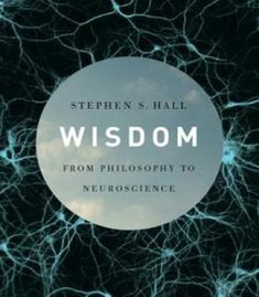 Wisdom: From Philosophy To Neuroscience PDF