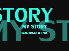 My story-Sean McGee ft Trina.