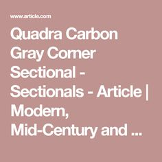 Quadra Carbon Gray Corner Sectional - Sectionals - Article | Modern, Mid-Century and Scandinavian Furniture