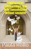 Student Loan: Scholarships, Bad Debt Consolidation Without Cosigner - http://goo.gl/1am44N