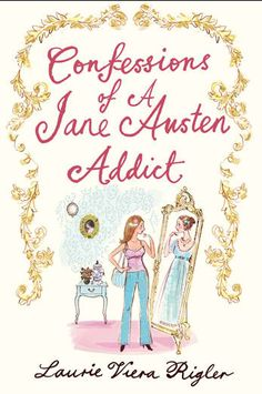 confessions of a jane austen addict,laurie viera rigler,jane…
