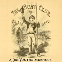 The Boat Club; or, The Bunkers of Rippleton : William Taylor Adams : Free Download & Streaming : Internet Archive