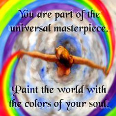"""""""When you are your true self, the best of your colors will shine out. You are a masterpiece."""" ♥"""