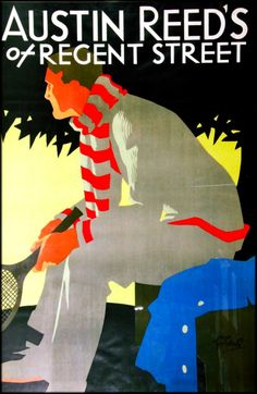 Graphic and Illustration by Tom Purvis - Uk), ca. Austin Reed's of Regent Street. Vintage Advertisements, Vintage Ads, Vintage Prints, Tennis Posters, Art Deco Posters, Retro Posters, Poster Ads, Poster City, Poster Vintage