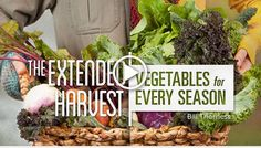 Time to get your vegetables started...Spring is coming.... The Extended Harvest Vegetables for Every Season with Bill Thorness...  #teelieturner #vegetablegarden #teelieturnershoppingnetwork   www.teelieturner.com