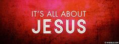 It's All About Jesus - Facebook Cover Photo