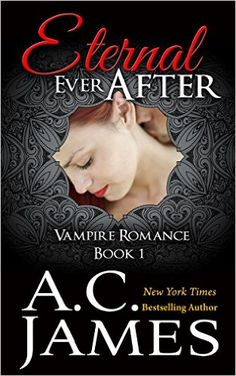 Eternal Ever After: Ever After Vampire Romance Series (Book One) (Ever After Series 1) - Kindle edition by A.C. James. Paranormal Romance Kindle eBooks @ Amazon.com.