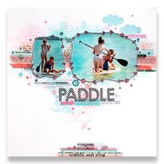 Paddle boarding layout - Suzy Plantamura @Studio_Calico - stamp tutorial #SCcamelot