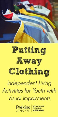 Teach youth who are blind or low vision to put away and organize clothing in this independent living activity.