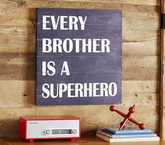 Every Brother is a Superhero | Pottery Barn Kids-this one is cooler for boys maybe