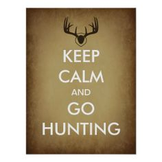 Keep Calm and Go Hunting Poster ~ Cool Gift for Hunters