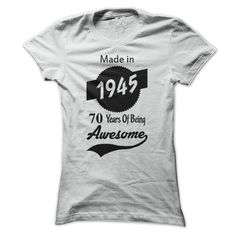Made In 1945, 70 Years Of Being Awesome T Shirts, Hoodies. Check price ==► https://www.sunfrog.com/Birth-Years/Made-In-1945-70-Years-Of-Being-Awesome.html?41382 $24.95