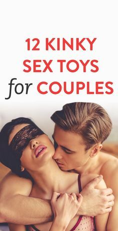 12 Kinky Sex Toys For Couples