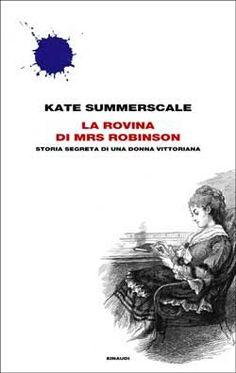 Kate Summerscale, La rovina di Mrs Robinson. Storia segreta di una donna vittoriana, Frontiere