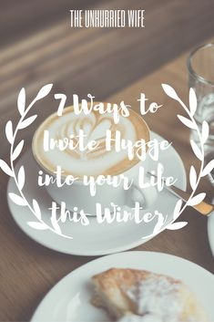 7 ways to invite hygge into your life this winter. Tips and tricks on how to add hygge to your home, whether it be decor, food, music, etc. Get cozy and hygge!