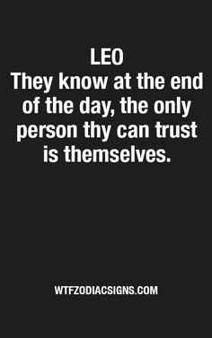 Leo - Trust Themselves Leo Personality Traits, Leo Traits, Leo Horoscope, Astrology Leo, Leo Quotes, Zodiac Quotes, All About Leo, Leo Zodiac Facts, Zodiac Star Signs