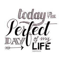 Today is the perfect day of my life - lettering Hand Lettering Quotes, Calligraphy Quotes, Typography Quotes, Brush Lettering, Calligraphy Letters, Me Quotes, Motivational Quotes, Inspirational Quotes, Sarcastic Quotes